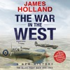 The War In The West: A New History by James Holland (Audiobook Extract) Read by Leighton Pugh