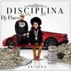 EL Alfa Disciplina 2017 Album Mas Hits  De El  By DJ Flaco