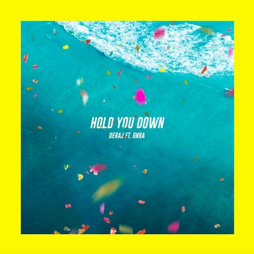 Deraj ft. GNRA - Hold You Down