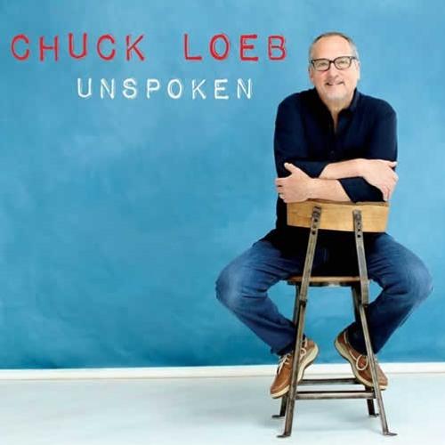 Chuck Loeb : Unspoken (tribute)