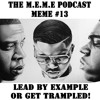 S2 - MEME #13 - Lead By Example or Get Trampled w/ Levi Ethan (Free Download)