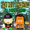 HAZY WAVY X HA$HTAG - ALL I CHOP IS TREES (BUY for FREE DL)
