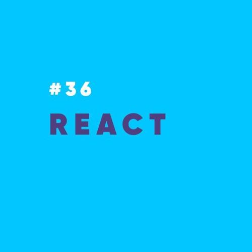 ProdCast #36 - React