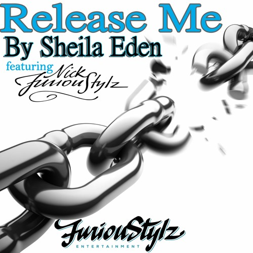 Release Me Starring Sheila Eden F/ Nick FuriouStylz