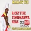 Ricky Fire - Tinodhakwa Here (Marlon Tee First Class Records) August 2017