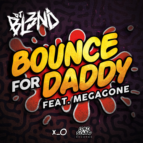Bounce For Daddy (Feat. Megagone) - DJ BL3ND