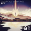 I Forgive You & GABBY BÜKO - Dive