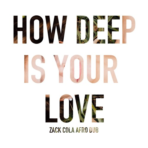 How Deep Is Your Love (Disciples & Unorthodox Remix) (Zack Cola Afro Dub) (Extended)