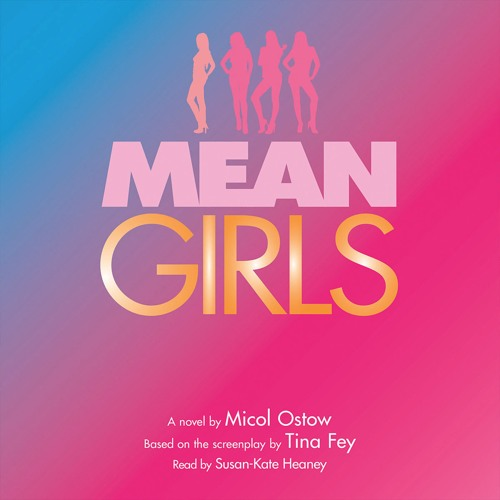 MEAN GIRLS: A NOVEL by Micol Ostow - Audiobook Excerpt
