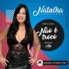 Nao E O Troco - Natalha Fernandes / Banda Levanta Saia ( Romulo Maia Produções )