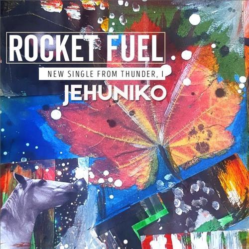 """Jehuniko """"Rocket Fuel"""""""