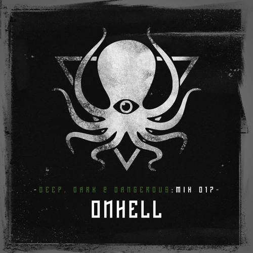 ONHELL - Deep, Dark & Dangerous Mix 017