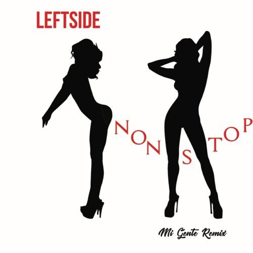 "Leftside: ""Non Stop"" (Mi Gente Rmx)"