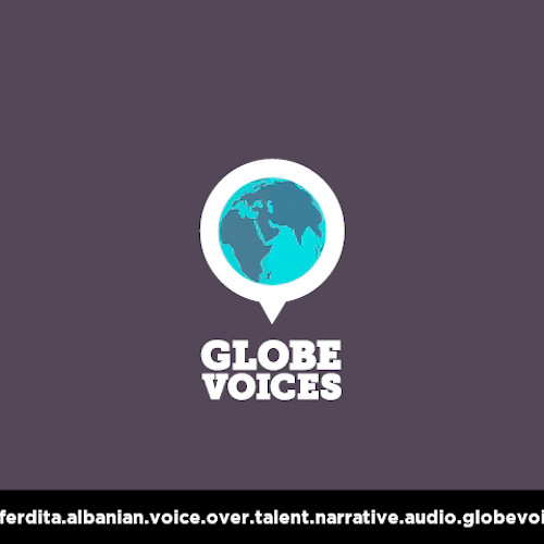 Albanian voice over talent, artist, actor 10200 Aferdita - narrative on globevoices.com