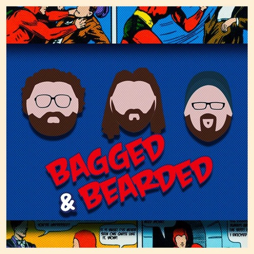 Bagged And Bearded Issue 109 - Villains Versus