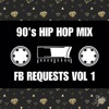 90's HIP HOP FB REQUESTS MIX(VOL 1)REAL HIPHOP / RAP / 90s HIP-HOP / FREE DOWNLOAD / 1 HOUR MIX
