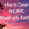 How to Create Magic with Entities