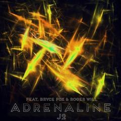 J2 Adrenaline [Feat. Bryce Fox & Roger Will]
