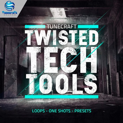 Tunecraft Twisted Tech Tools - Presets, loops, construction kits & more !