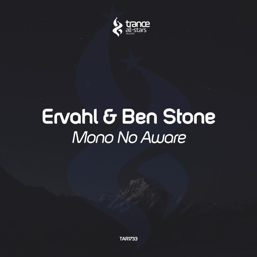 [OUT NOW!] Ervahl & Ben Stone - Mono No Aware (Original Mix)