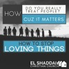 How do You Treat People #5 How To Stop Loving Things - 13 Aug 2017 - Bruce McCallum