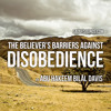 Abu Hakeem - The Believers Barriers Against Disobedience Pt1