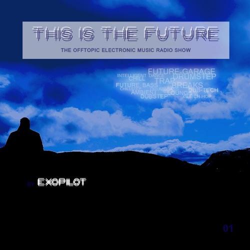 This Is The Future - Mit Exopilot (Folge 01)
