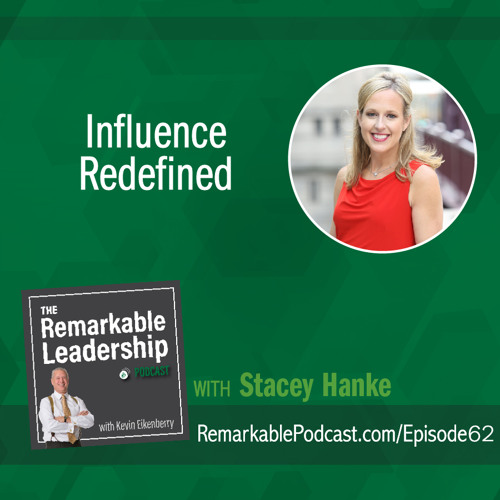 Influence Redefined with Stacey Hanke