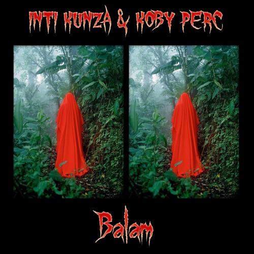 Inti Kunza & Koby Perc - Balam