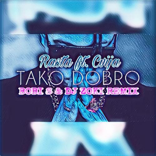 Rasta ft. Cvija - Tako dobro (Bobi S & DJ Zoki Balkan Remix) www.djzoki.com