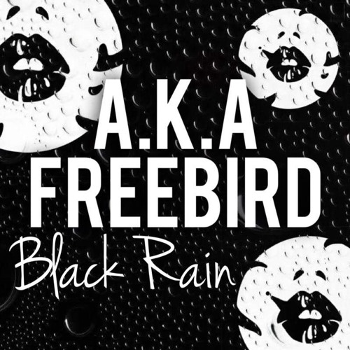 A.K.A & Freebird - Black Rain (Smooth N Groove Records)