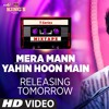 Mera MannYahin Hoon Main Song  T - Series Mixtape  Ayushmann Khurrana  Bhushan Kumar