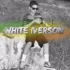 White Iverson (Post Malone Cover)