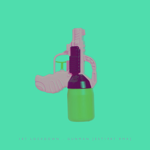 187 Lockdown - Gunman (Est 1987 Remix)