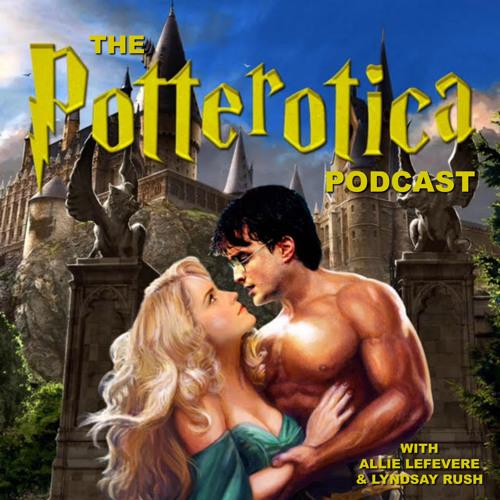 Potterotica, Season 1, Episode 1: His Huge...Honker