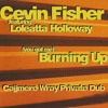 Cevin Fisher ft Loleatta - [You Got Me] Burning Up! (Cajjmere Wray Private Dub) **FREE DOWNLOAD**