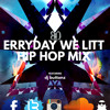 Every Day We Lit (Hip Hop Mix)