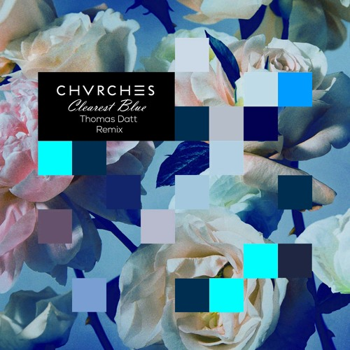 CHVRCHES - Clearest Blue (Thomas Datt Remix)