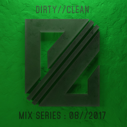 DIRTY//CLEAN MIX SERIES - 08//2017 - Lone Dancer