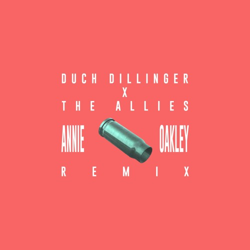 Duch Dillinger - Annie Oakley (The Allies Remix)