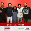 Maed in India Ep. 107 feat. Joshish