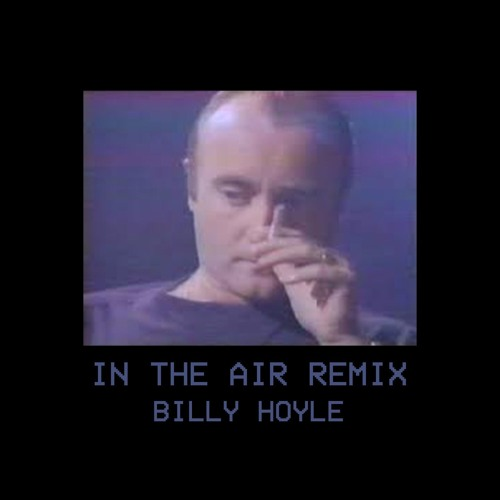 In The Air (Phil Collins X Lil Jon) Remix