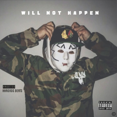 Dribbles - Will Not Happen (prod by Khronos Beats) by