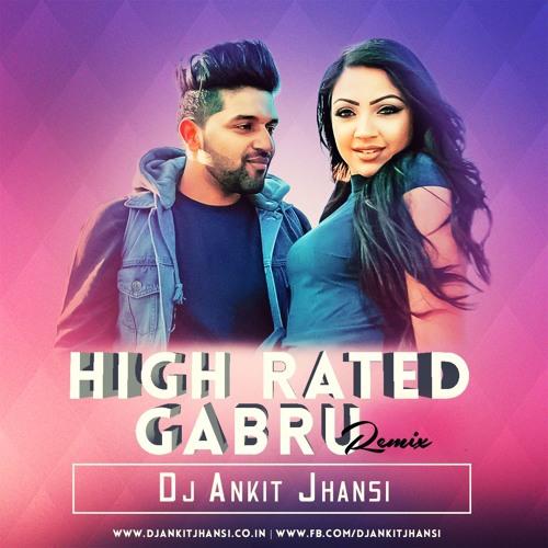 Dj Ankit Jhansi - High Rated Gabru (Remix) by Dj Ankit