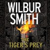 The Tiger's Prey, By Wilbur Smith, With Tom Harper, Read by Mike Grady