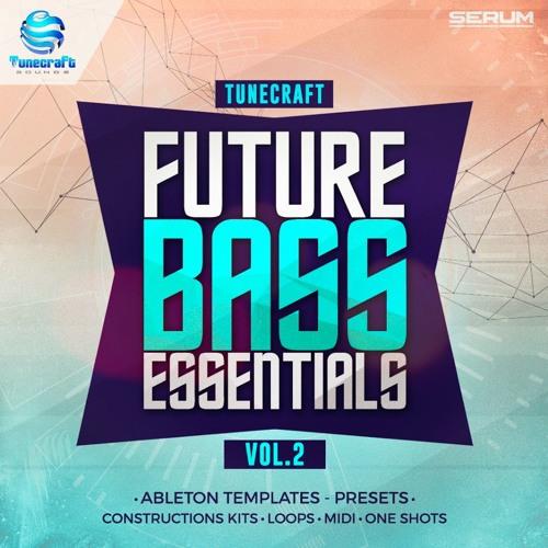 Tunecraft Future Bass Essentials Vol.2 - Serum presets, templates, const. kits, loops & more !