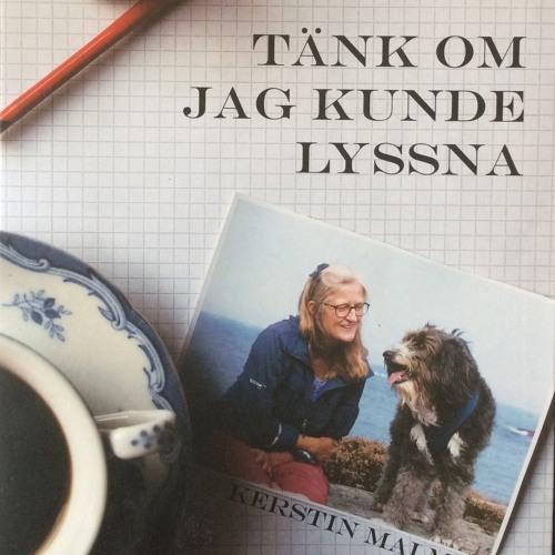 """Avsnitt 2 extramaterial - Kerstin Malm om boken """"Tänk om jag kunde lyssna"""""""
