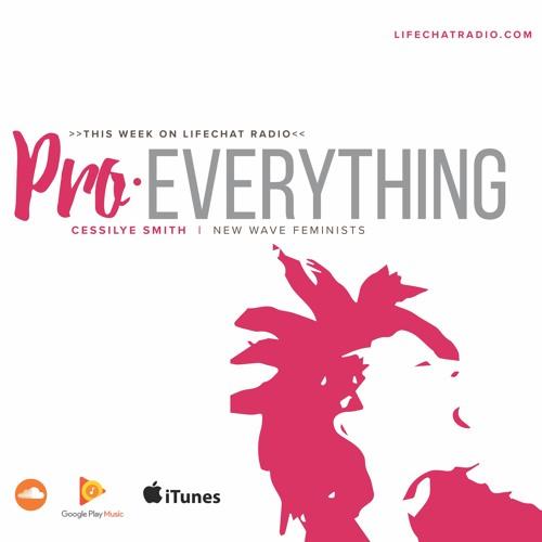 #39: Pro-Everything w. Cessilye R. Smith