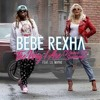 Bebe Rexha Ft Lil Wayne - The Way I Are ( 5&Dime Remix )FREE DOWNLOAD