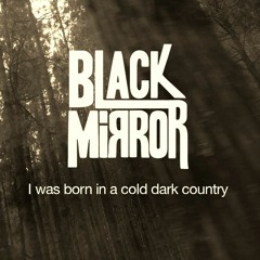 I Was Born In a Cold Dark Country ( Ft. J.A.Becker )